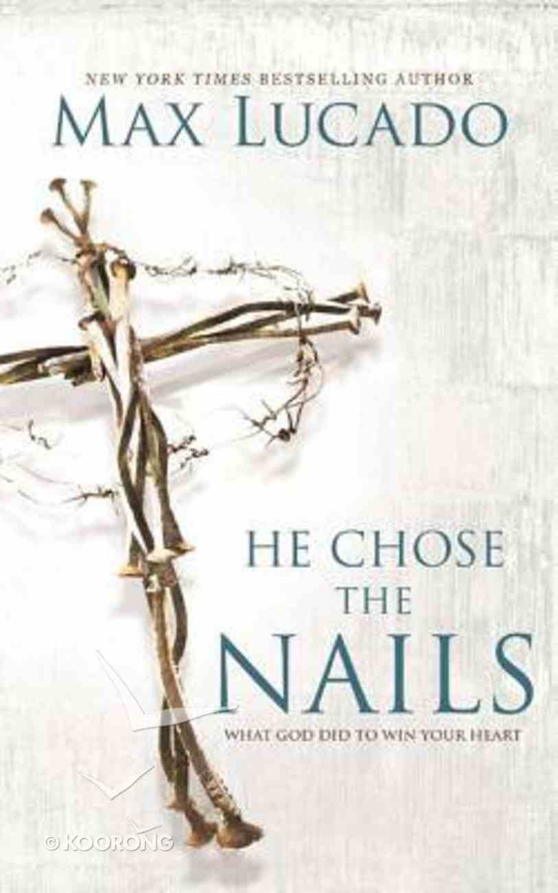 He Chose the Nails (Unabridged, 3 Cds) CD