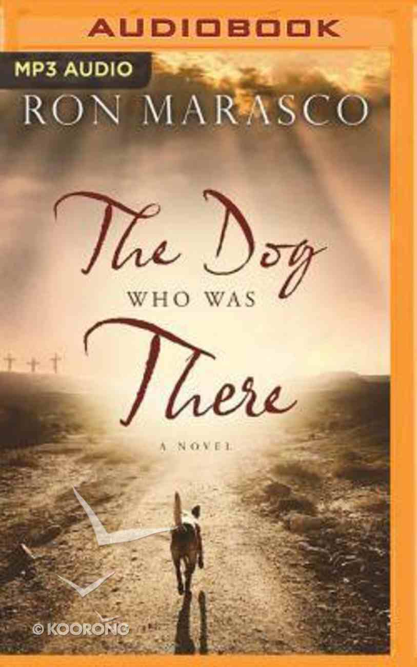 The Dog Who Was There (Unabridged, Mp3) CD