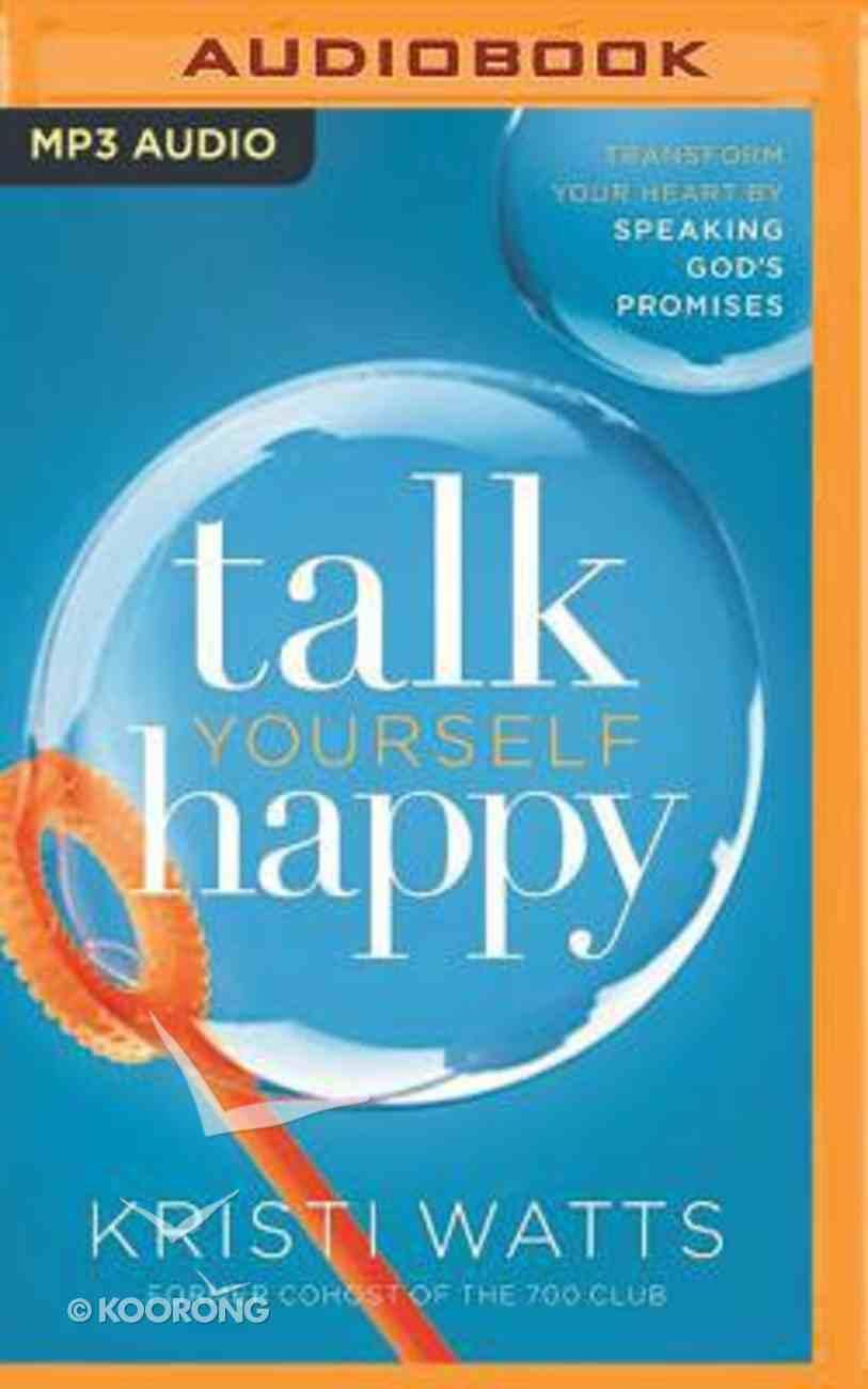 Talk Yourself Happy (Unabridged, Mp3) CD