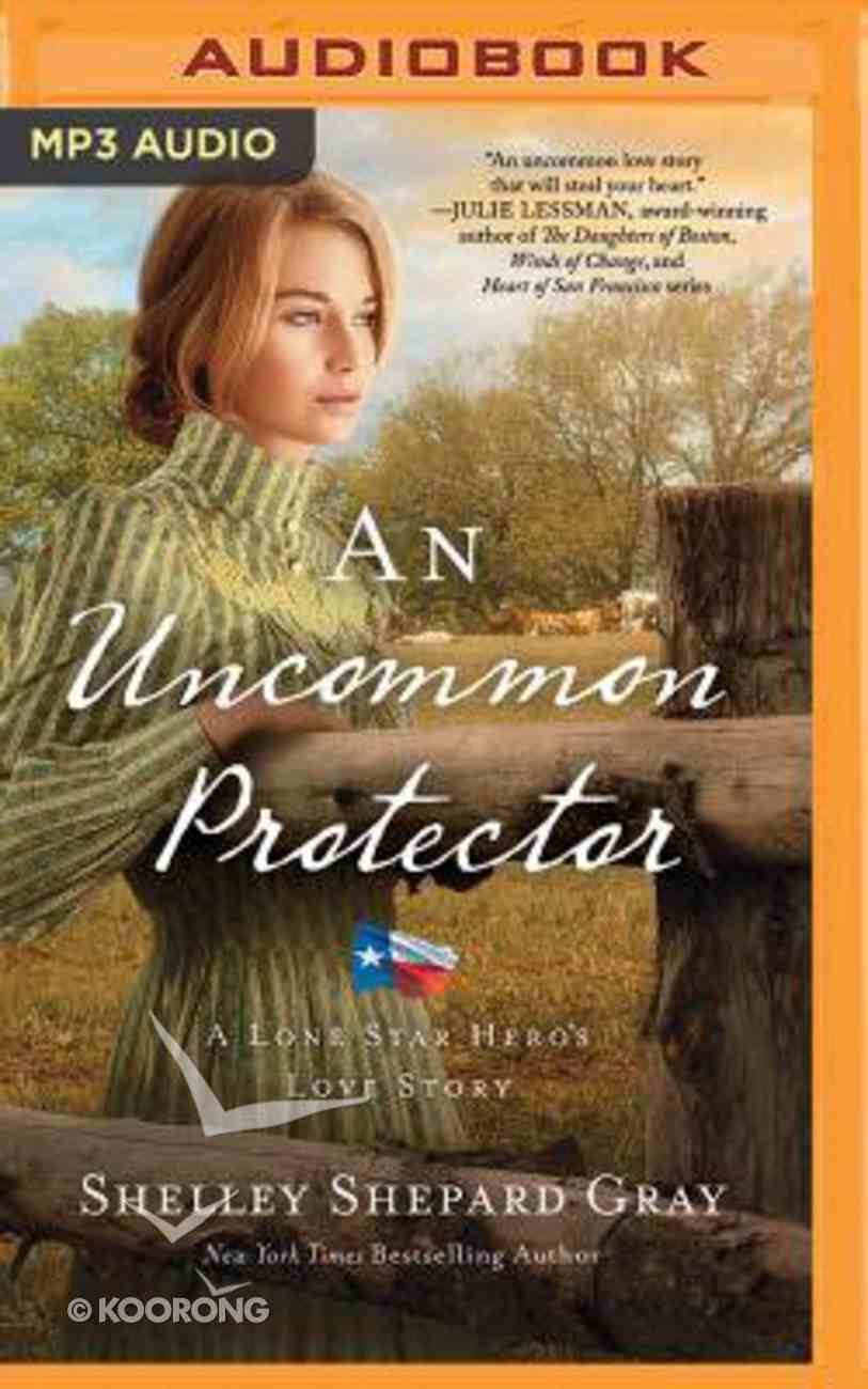 An Uncommon Protector (Unabridged, MP3) (#02 in Lone Star Hero's Love Audio Series) CD