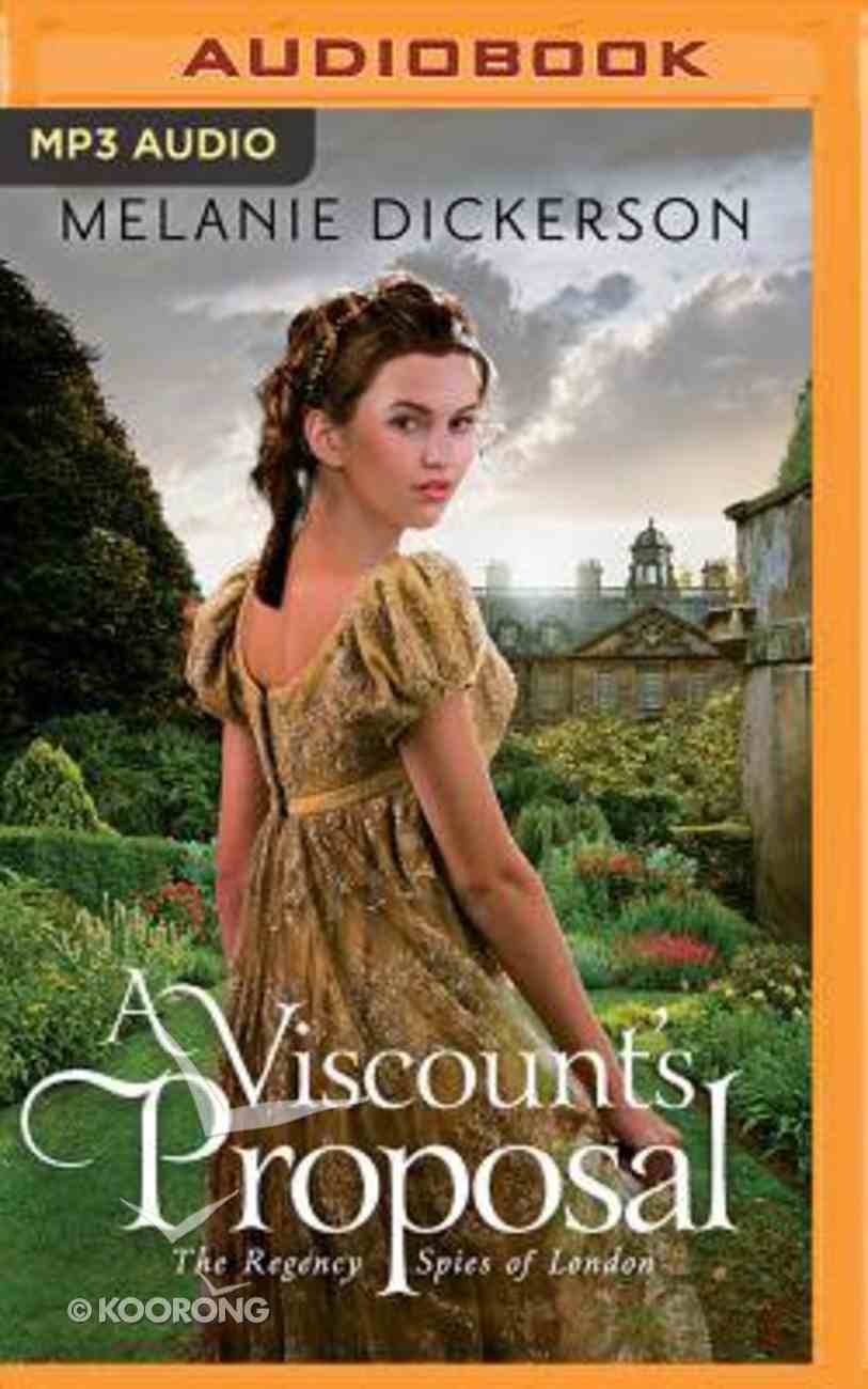 A Viscount's Proposal (Unabridged, MP3) (#02 in Regency Spies Of London Audio Series) CD
