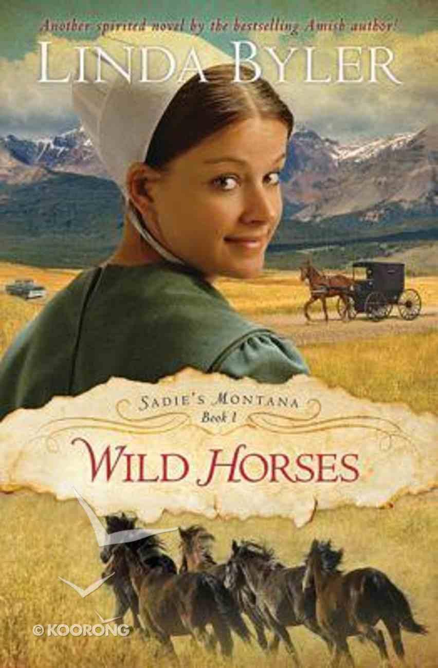 Wild Horses (#01 in Sadie's Montana Trilogy Series) Paperback