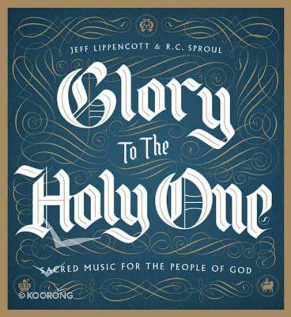 Glory to the Holy One: Sacred Music For the People of God CD