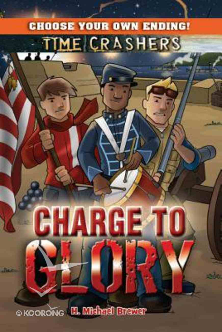 Charge to Glory (Time Crashers Series) Paperback