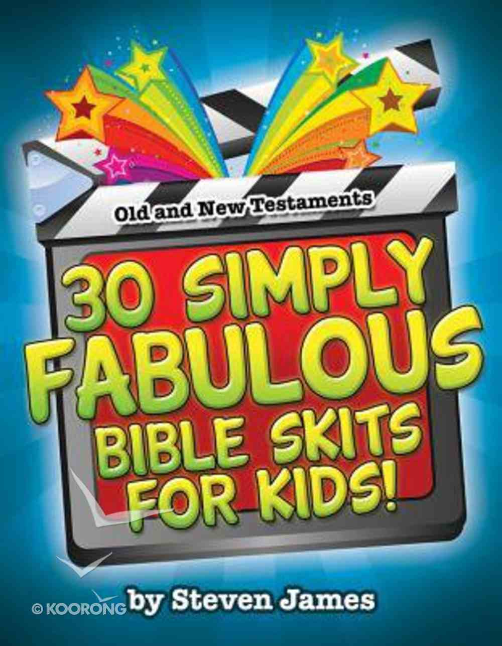 30 Simply Fabulous Bible Skits For Kids! Paperback