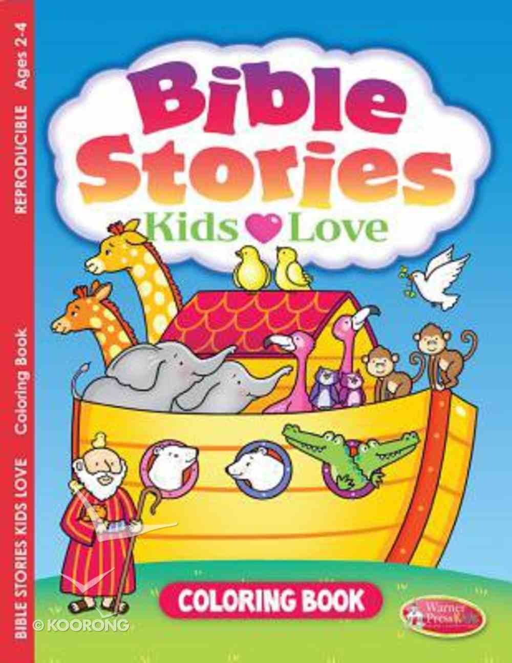 Bible Stories Kids Love (Ages 2-4, Reproducible) (Warner Press Colouring/activity Under 5's Series) Paperback