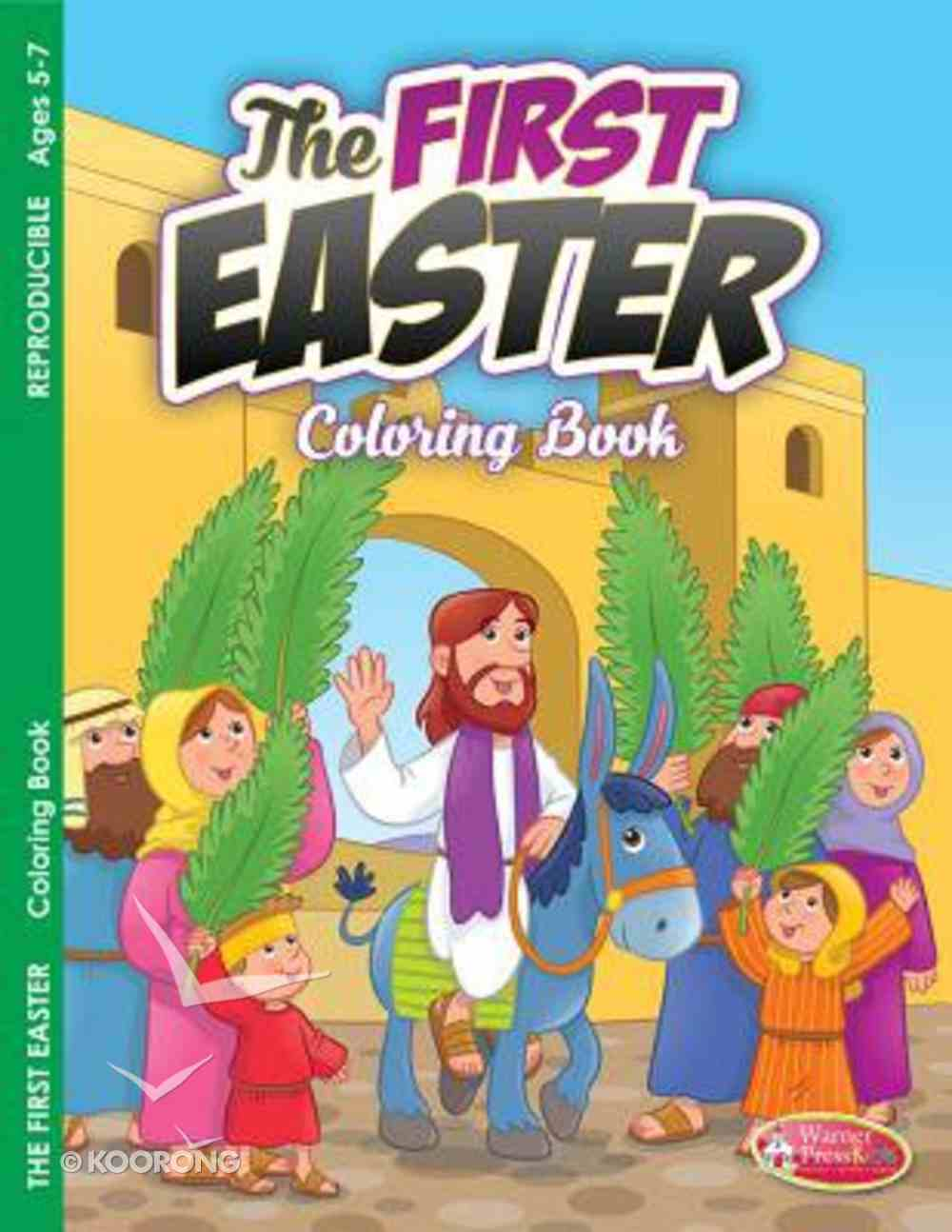 Easter - the First Easter (Ages 5-7, Reproducible) (Warner Press Colouring & Activity Books Series) Paperback