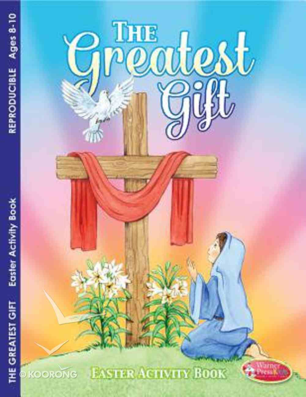 Easter - the Greatest Gift (Ages 8-10, Reproducible) (Warner Press Colouring & Activity Books Series) Paperback