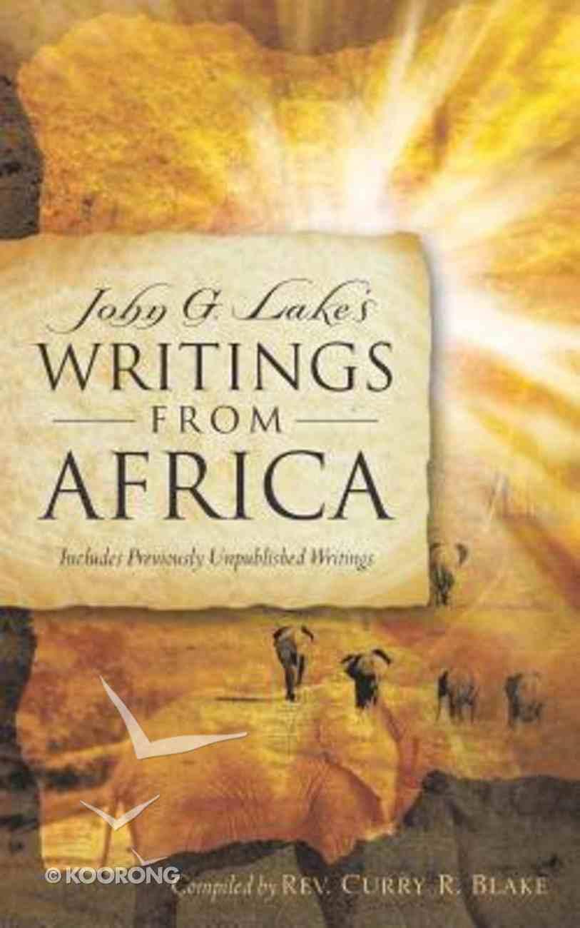 John G. Lake's Writings From Africa Paperback