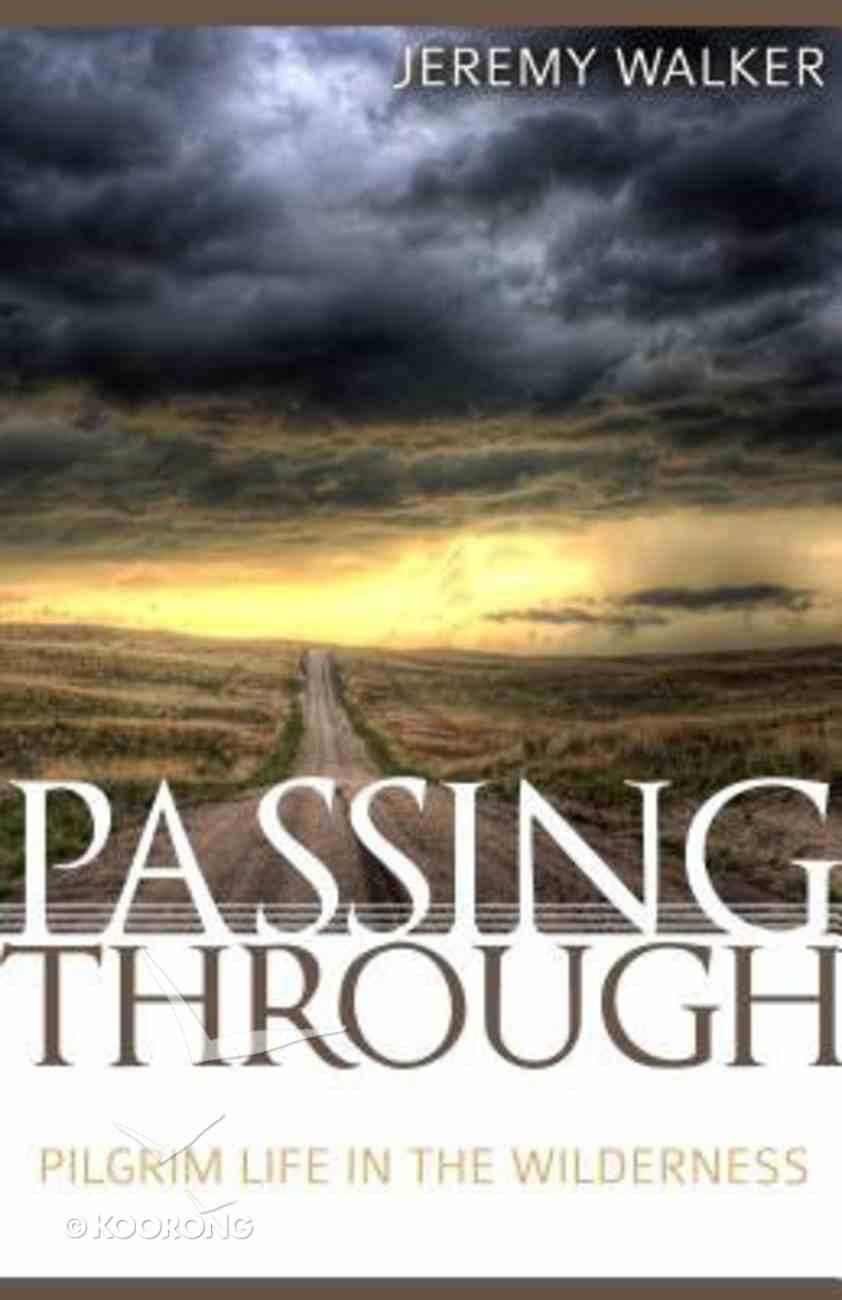 Passing Through: Pilgrim Life in the Wilderness Paperback