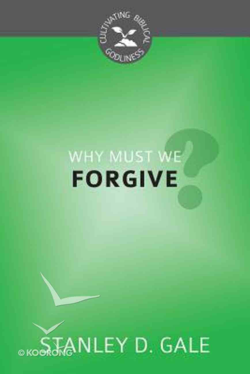 Cbgo: Why Must We Forgive? Booklet