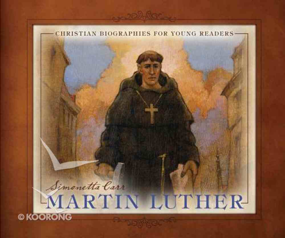 Martin Luther (Christian Biographies For Young Readers Series) Hardback