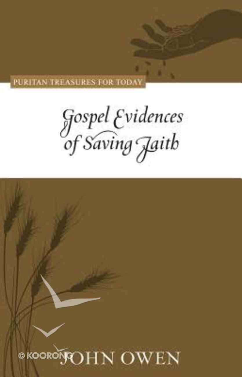 Gospel Evidences of Saving Faith (Puritan Treasures For Today Series) Paperback
