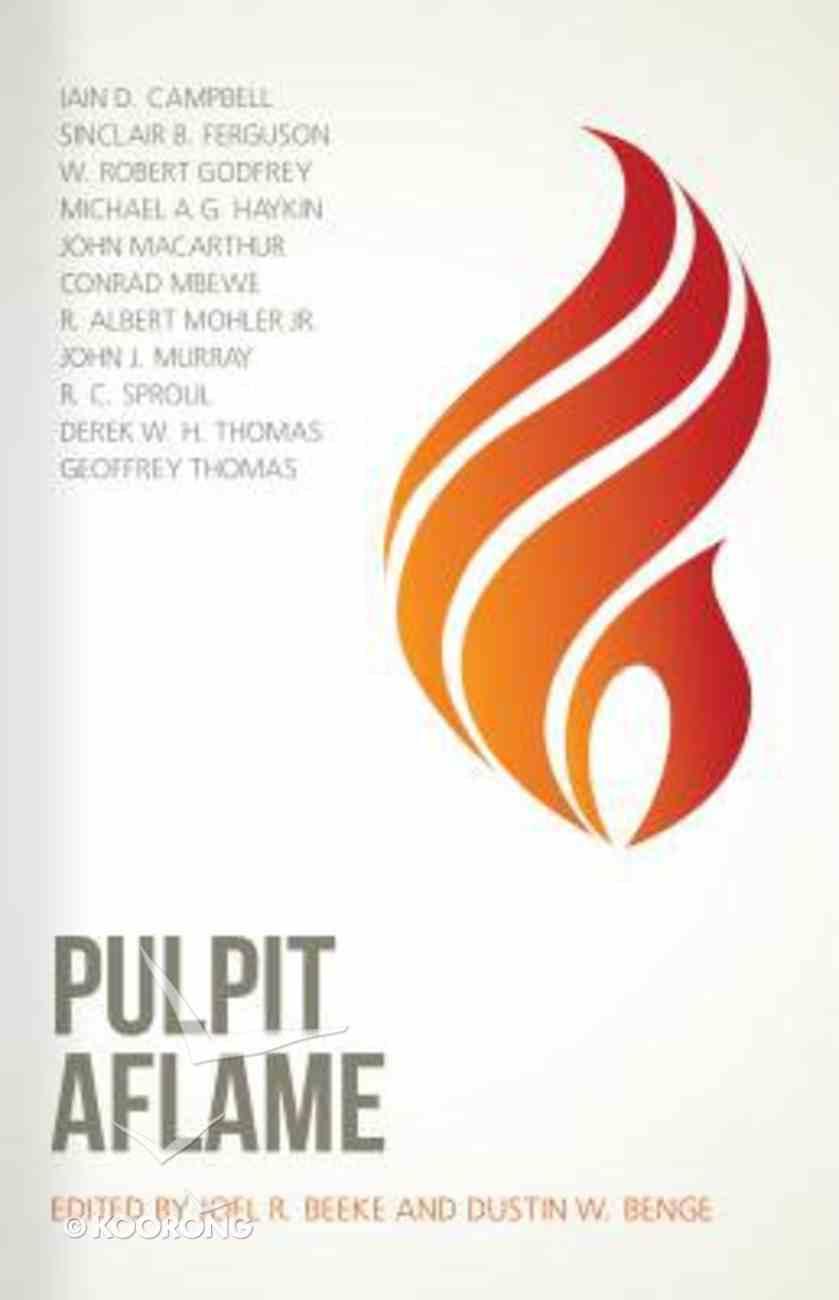 Pulpit Aflame: Essays in Honor of Steve Lawson Hardback