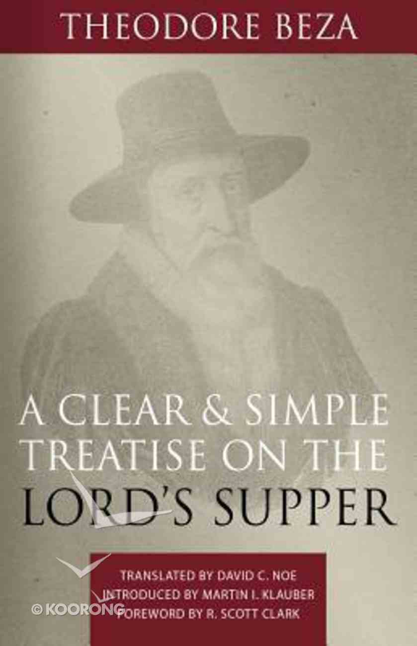 A Clear and Simple Treatise on the Lord's Supper Hardback