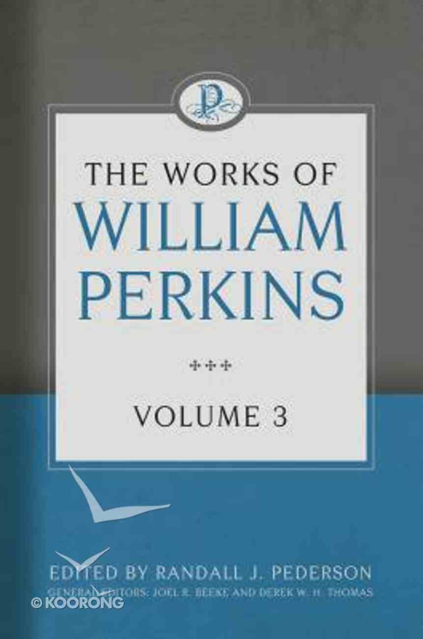 The Works of William Perkins (Vol 3) Hardback