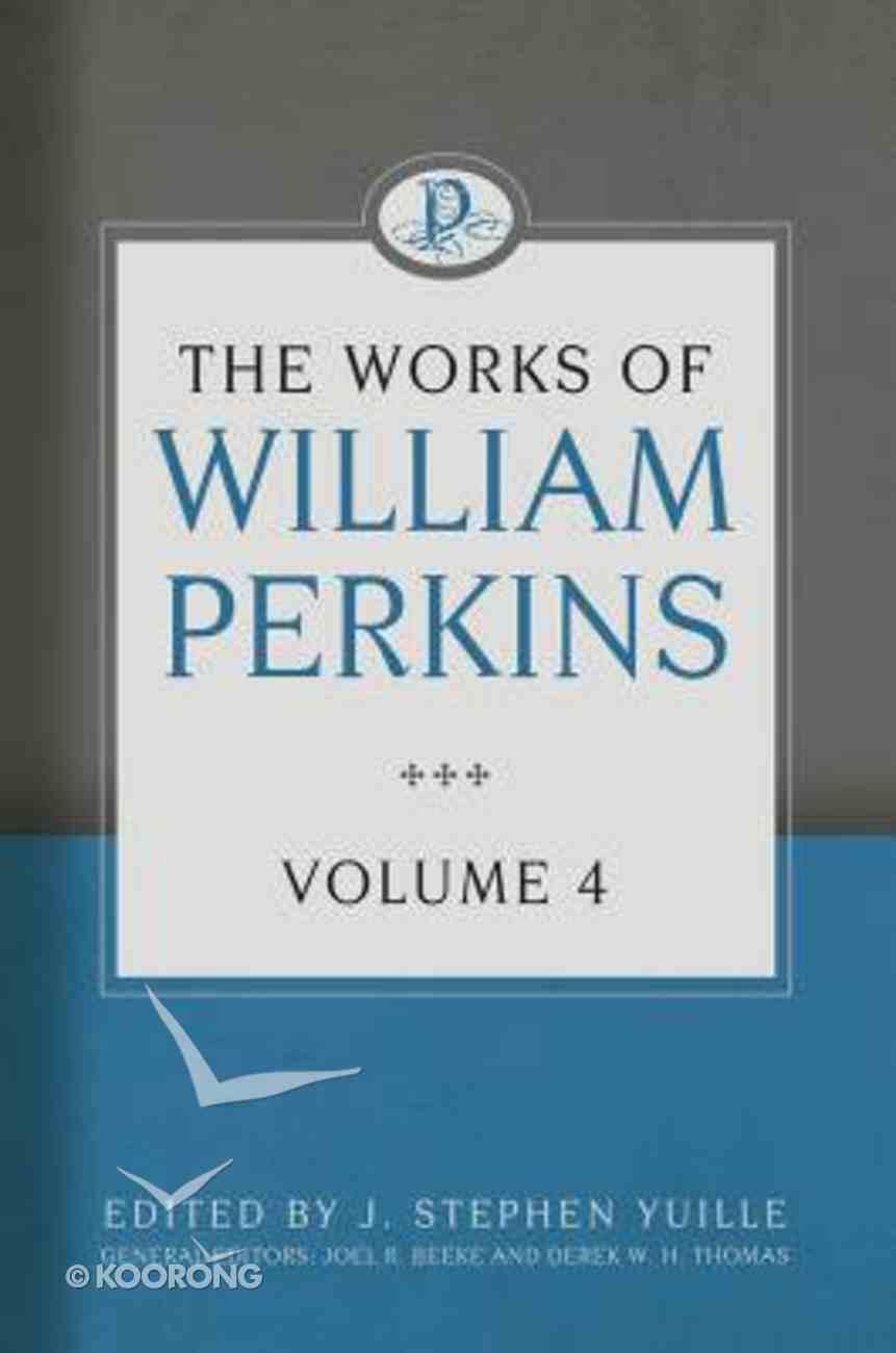 The Works of William Perkins (Vol 4) Hardback