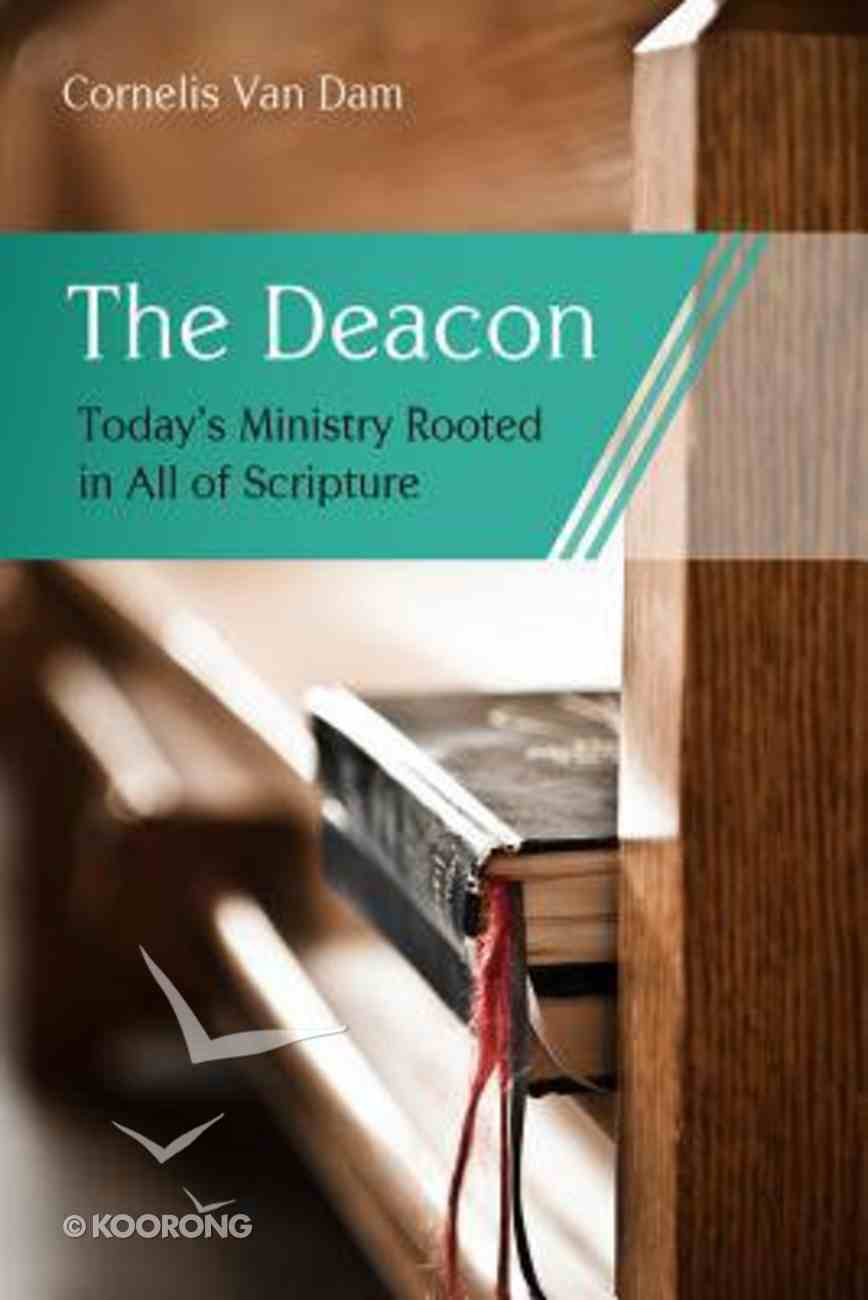 The Deacon: The Biblical Roots and the Ministry of Mercy Today Paperback