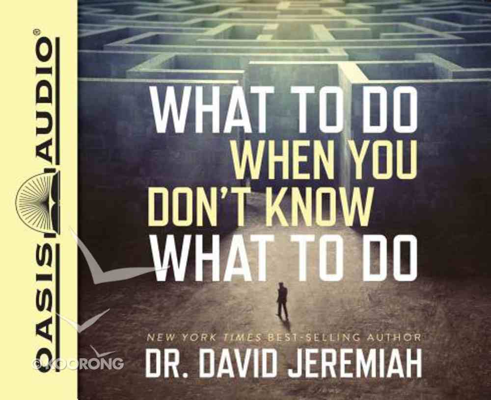 What to Do When You Don't Know What to Do (Unabridged, 7 Cds) CD