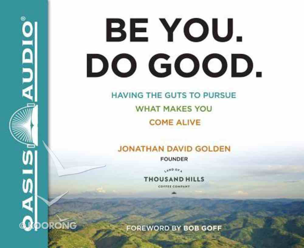 Be You. Do Good. (Unabridged, 5 Cds) CD