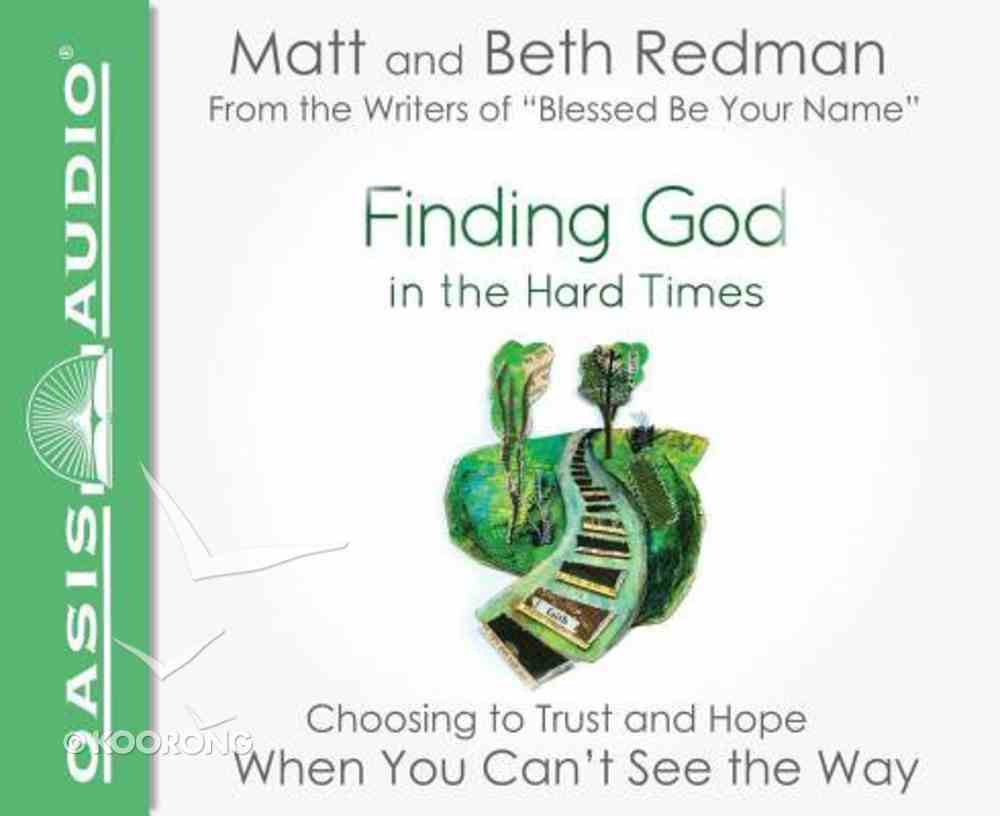 Finding God in the Hard Times (Unabridged, 3 Cds) CD