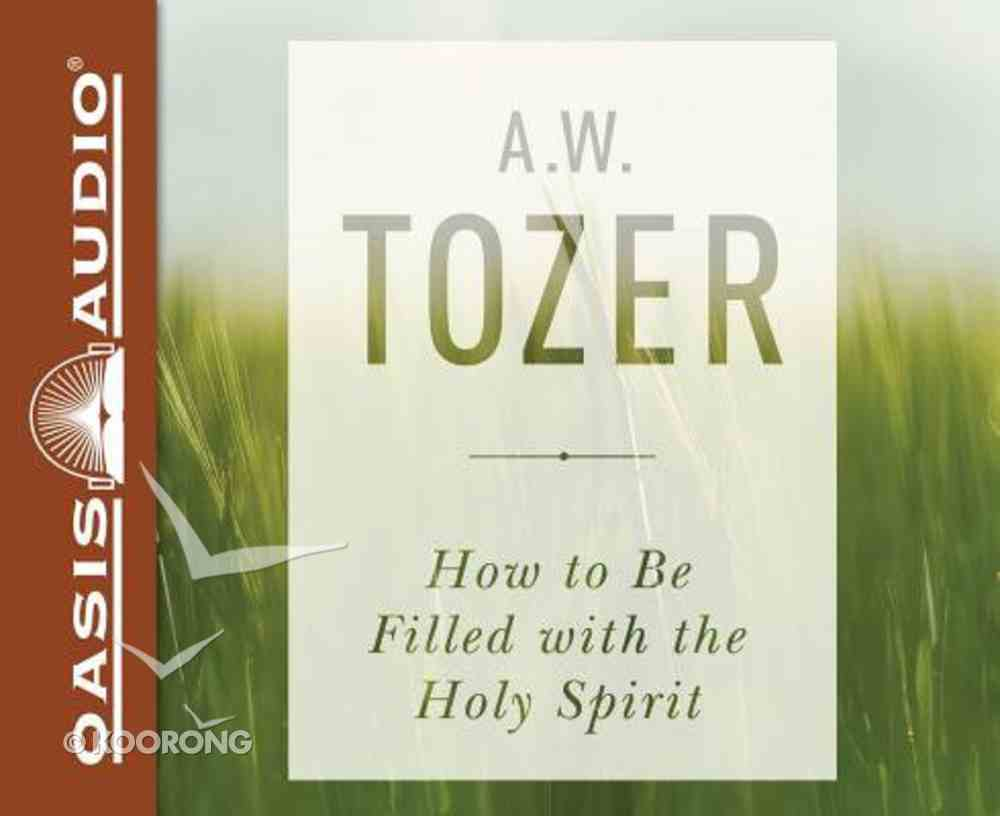 How to Be Filled With the Holy Spirit (Unabridged, 1 Cd) CD