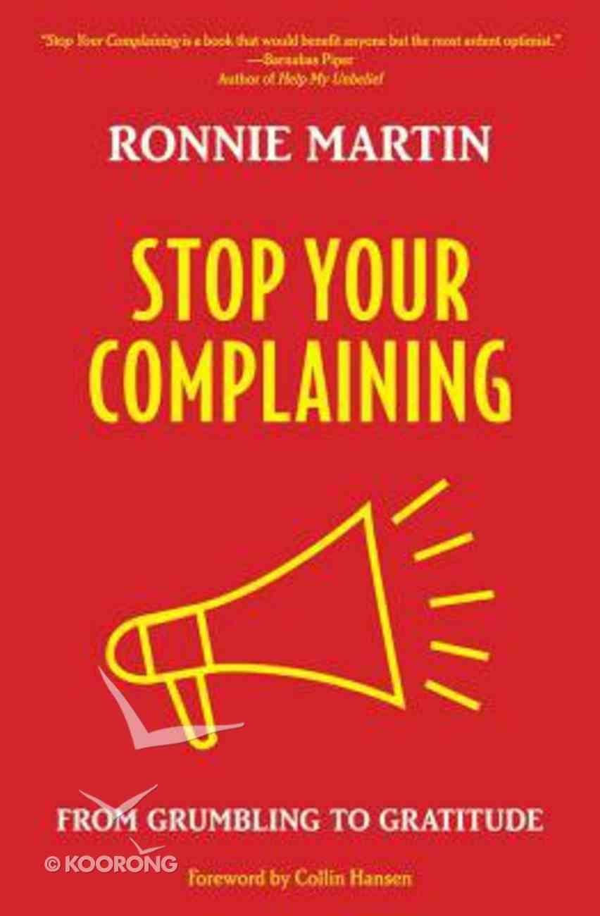 Stop Your Complaining Paperback