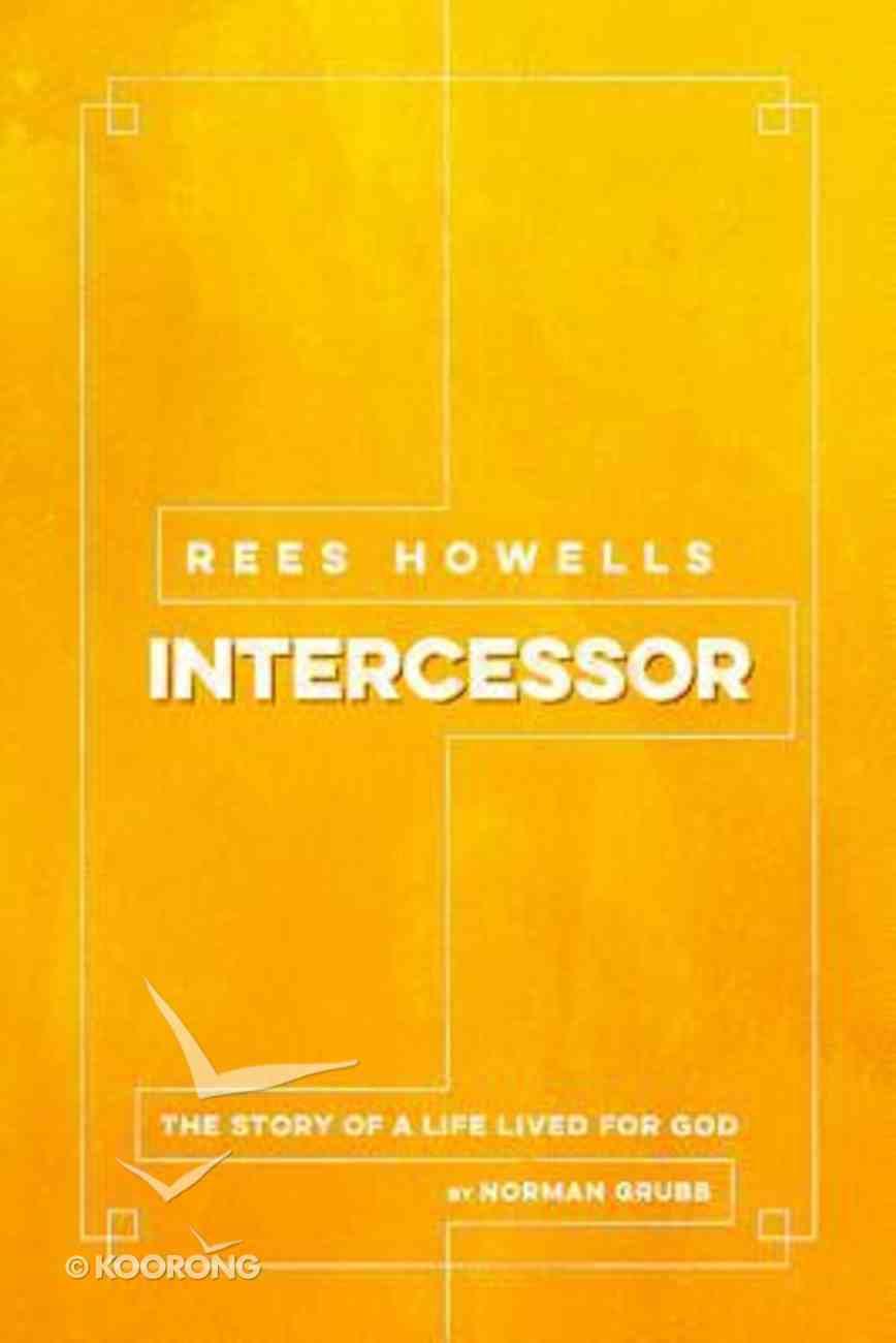 Rees Howells: Intercessor Paperback