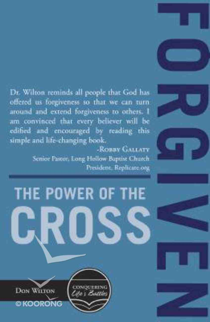 Forgiven: The Power of the Cross Paperback