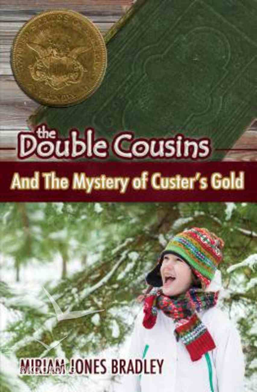 Double Cousins and the Mystery of Custer's Gold (Double Cousins Series) Paperback