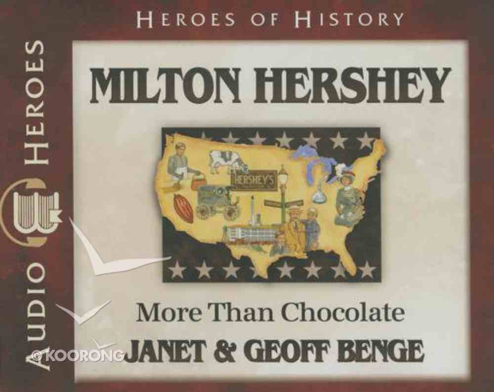Milton Hershey - More Than Chocolate (Unabridged, 5 CDS) (Heroes Of History Series) CD