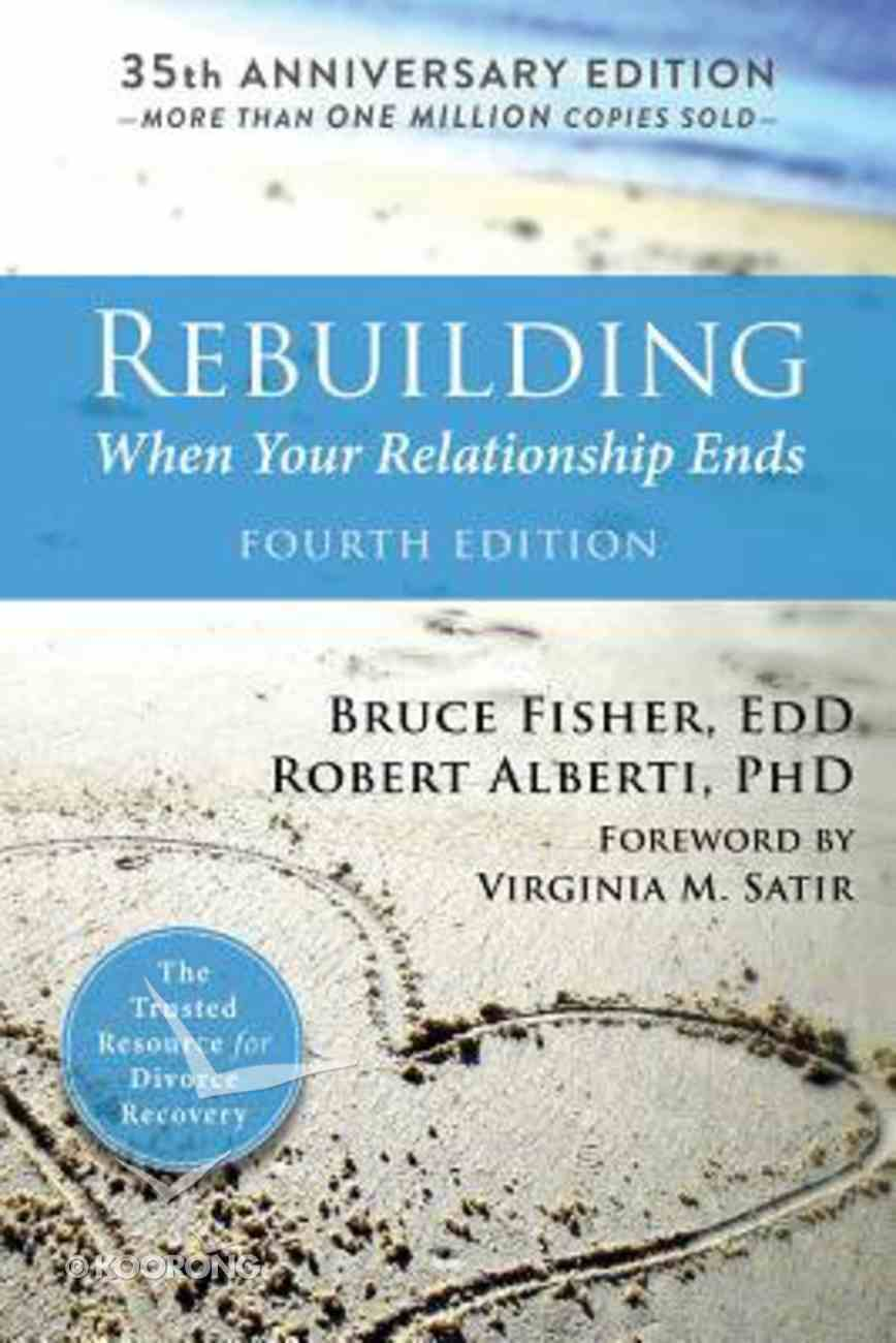 Rebuilding: When Your Relationship Ends - 35Th Anniversary Edition (Fourth Edition) Paperback