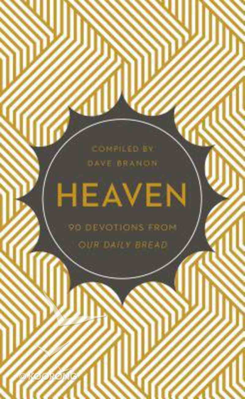 Heaven (Our Daily Bread Devotional Series) Paperback