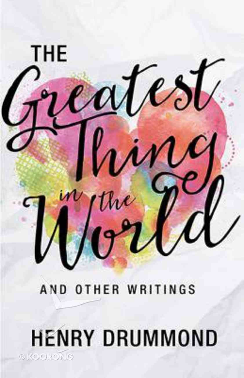The Greatest Thing in the World and Other Writings Paperback