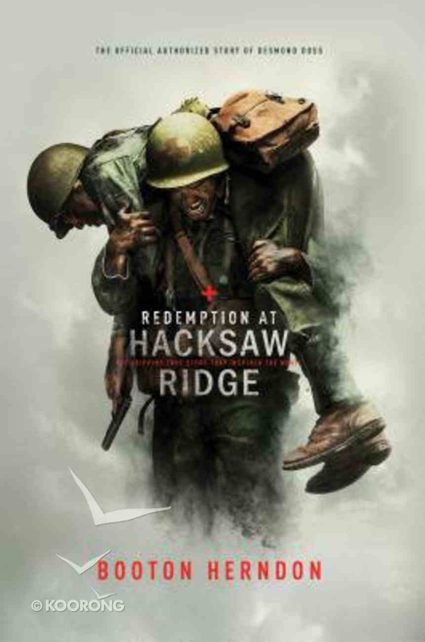 Redemption At Hacksaw Ridge: The Gripping Story That Inspired the Movie Hardback