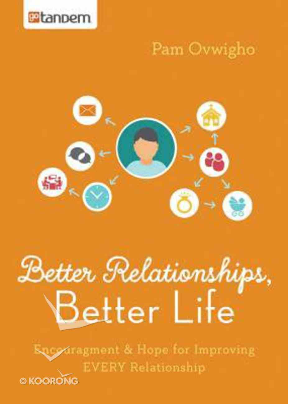 Better Relationships, Better Life Paperback