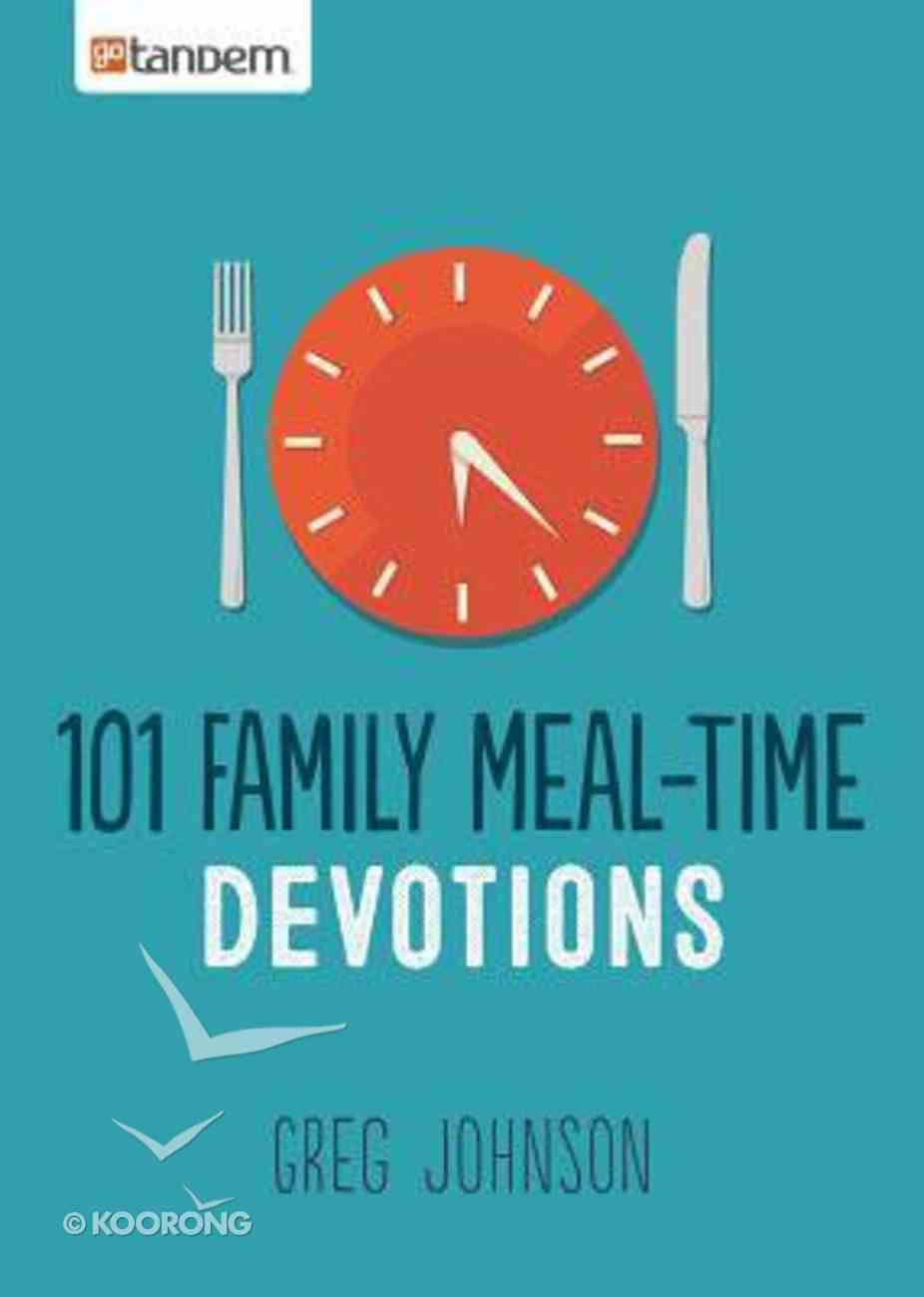 101 Family Meal-Time Devotions and Prayers Paperback