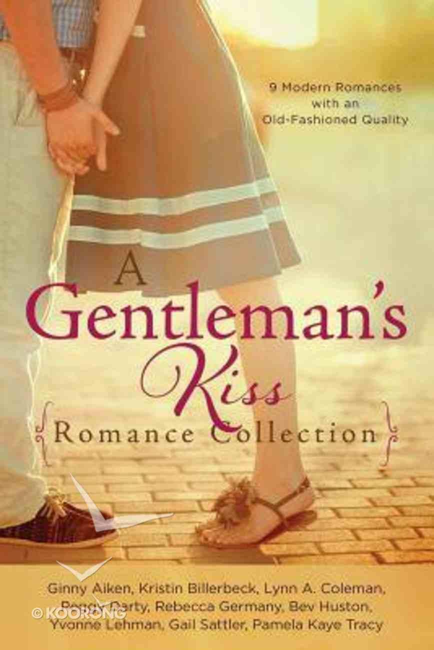 A Gentleman's Kiss Romance Collection (9781634090315 Series) Paperback