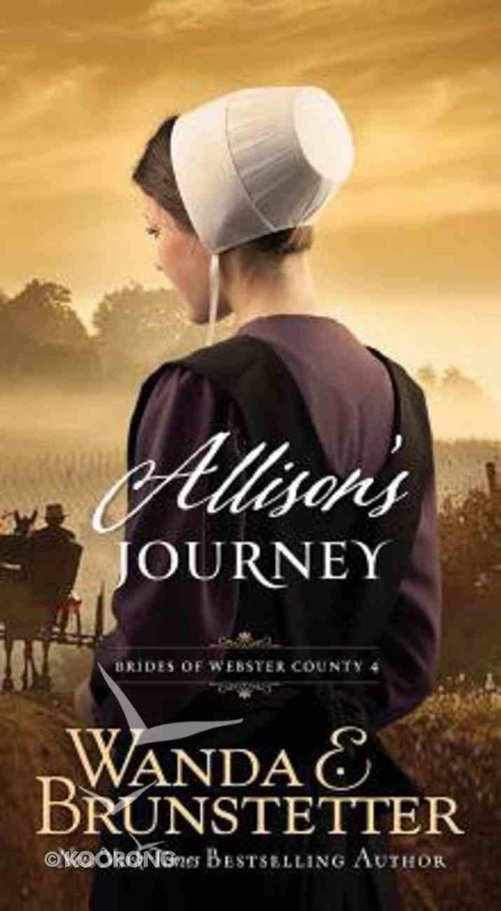 Allison's Journey (#04 in Brides Of Webster County Series) Mass Market