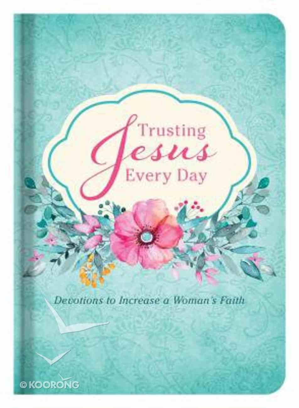 Trusting Jesus Every Day Hardback
