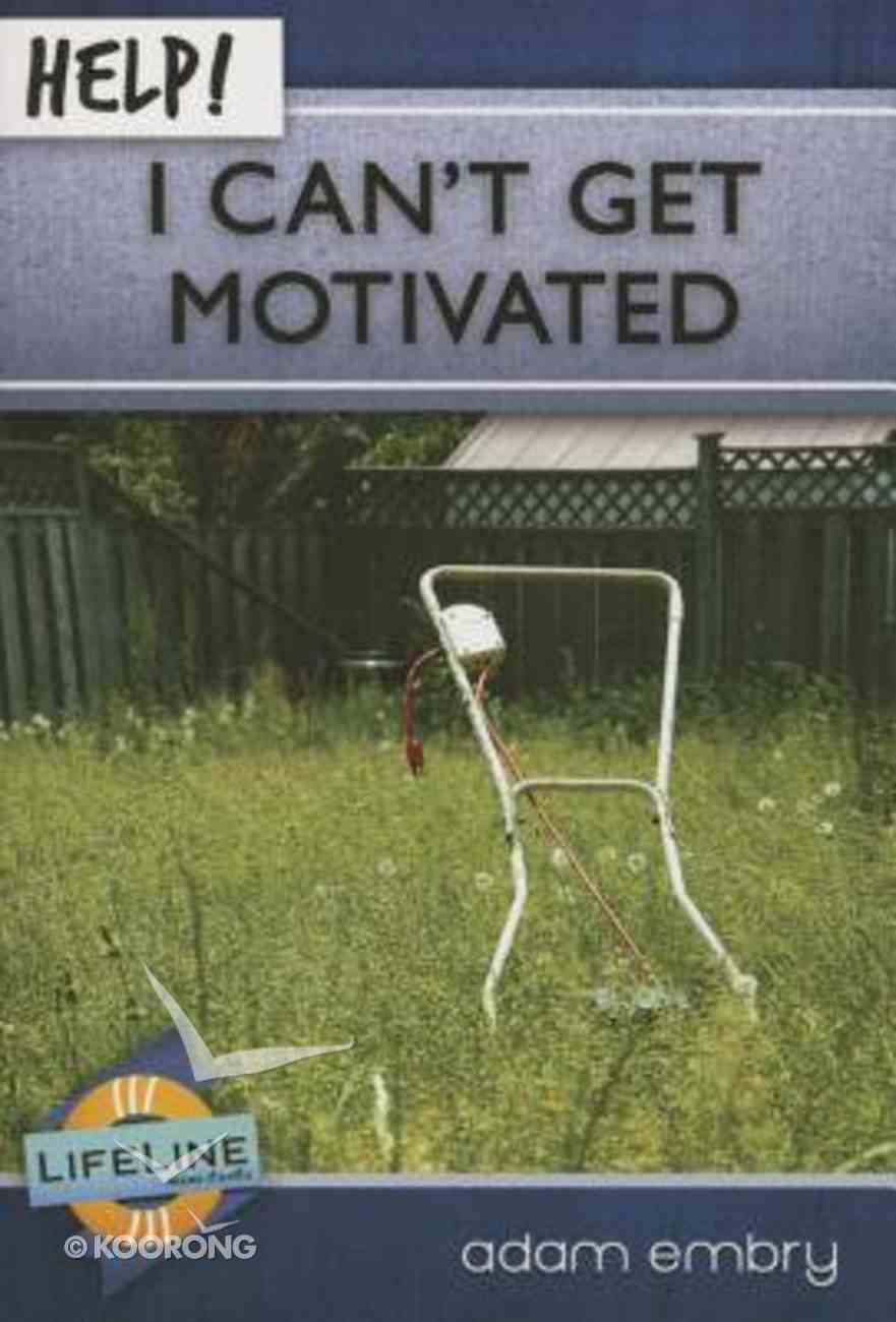 Help! I Can't Get Motivated Booklet