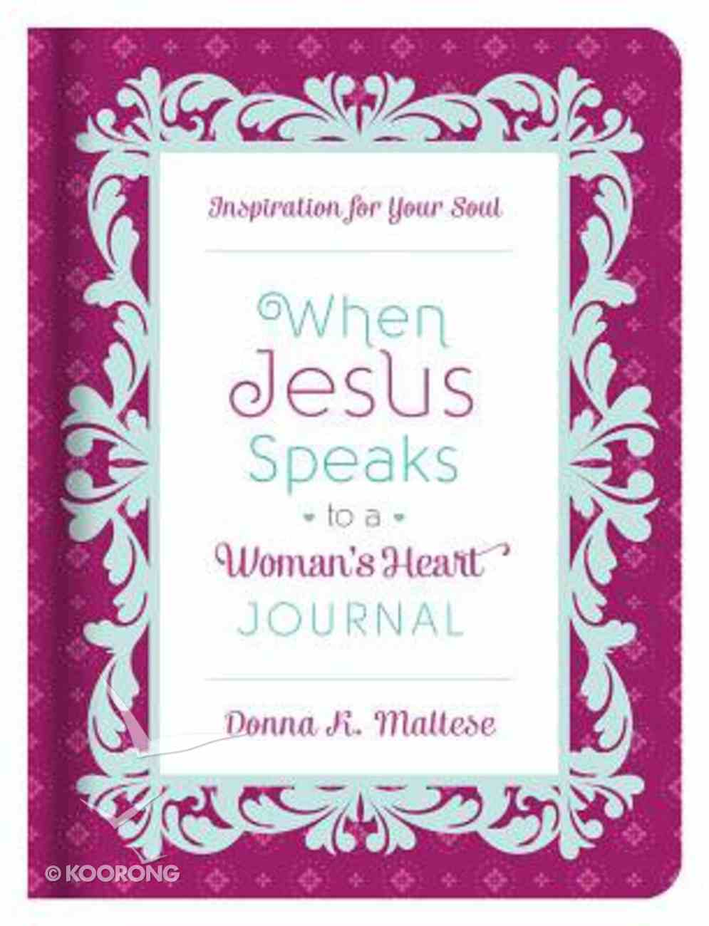 When Jesus Speaks to a Woman's Heart Journal Hardback