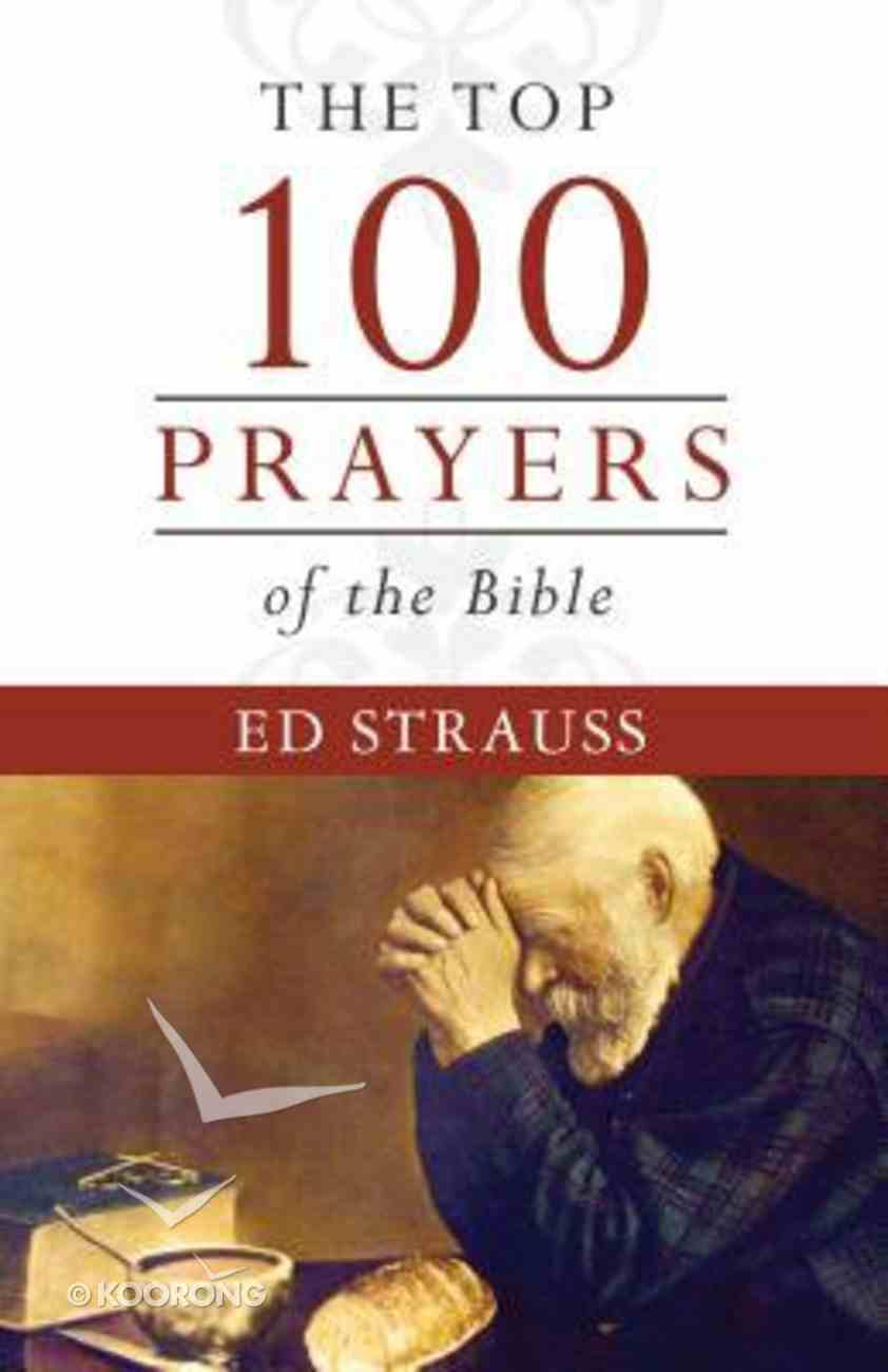 The Top 100 Prayers of the Bible Paperback