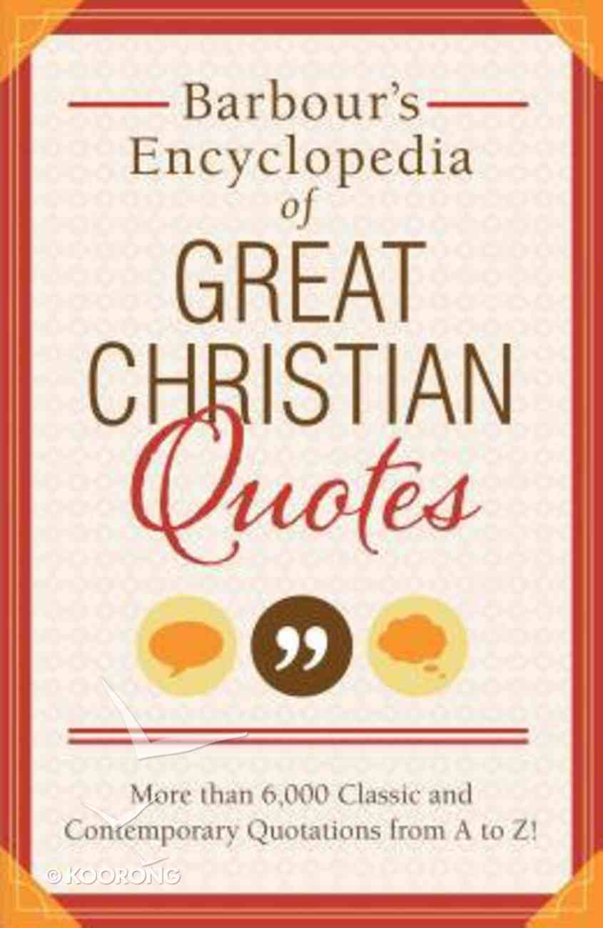 Barbour's Encyclopedia of Great Christian Quotes Paperback