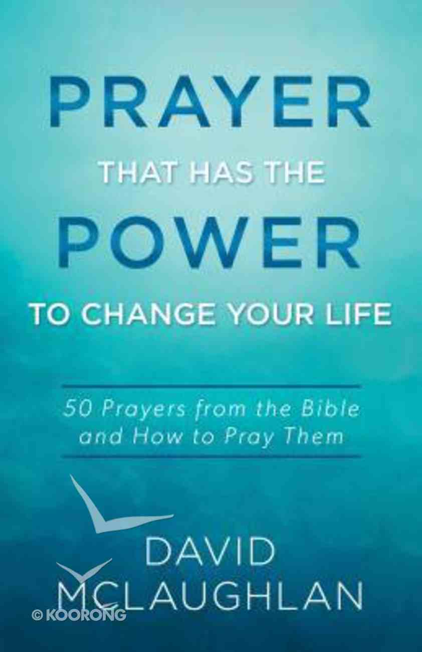 Prayer That Has the Power to Change Your Life Paperback