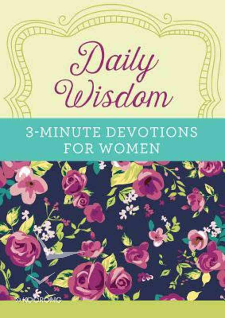 Daily Wisdom: 3-Minute Devotions For Women Paperback
