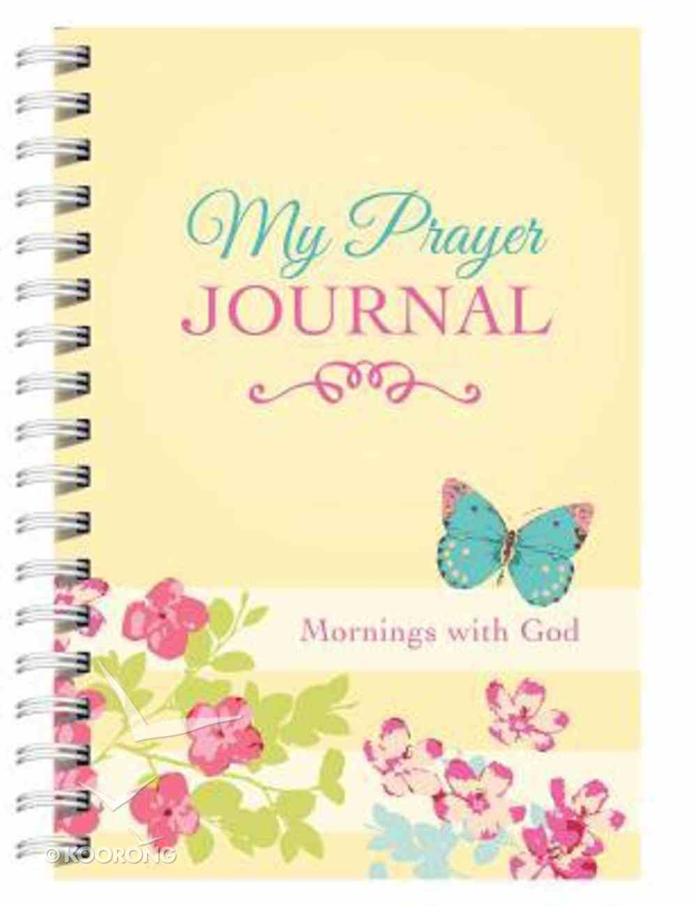 My Prayer Journal: Mornings With God Spiral