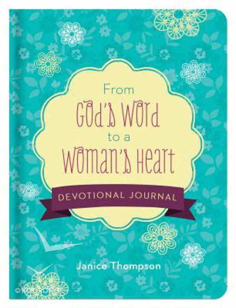 From God's Word to a Woman's Heart Devotional Journal Hardback