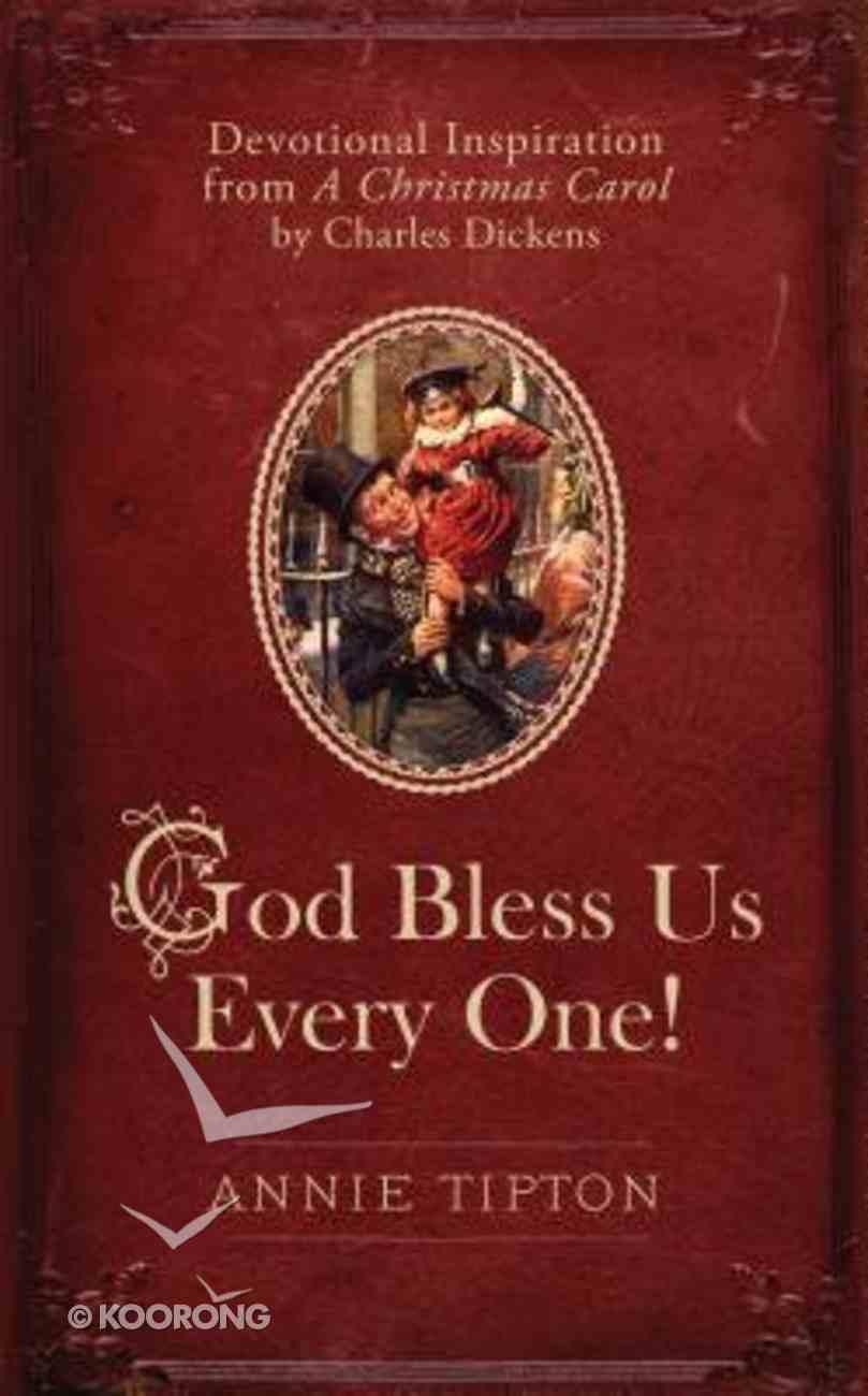 A God Bless Us Every One! Devotional Inspirational From Christmas Carol Hardback