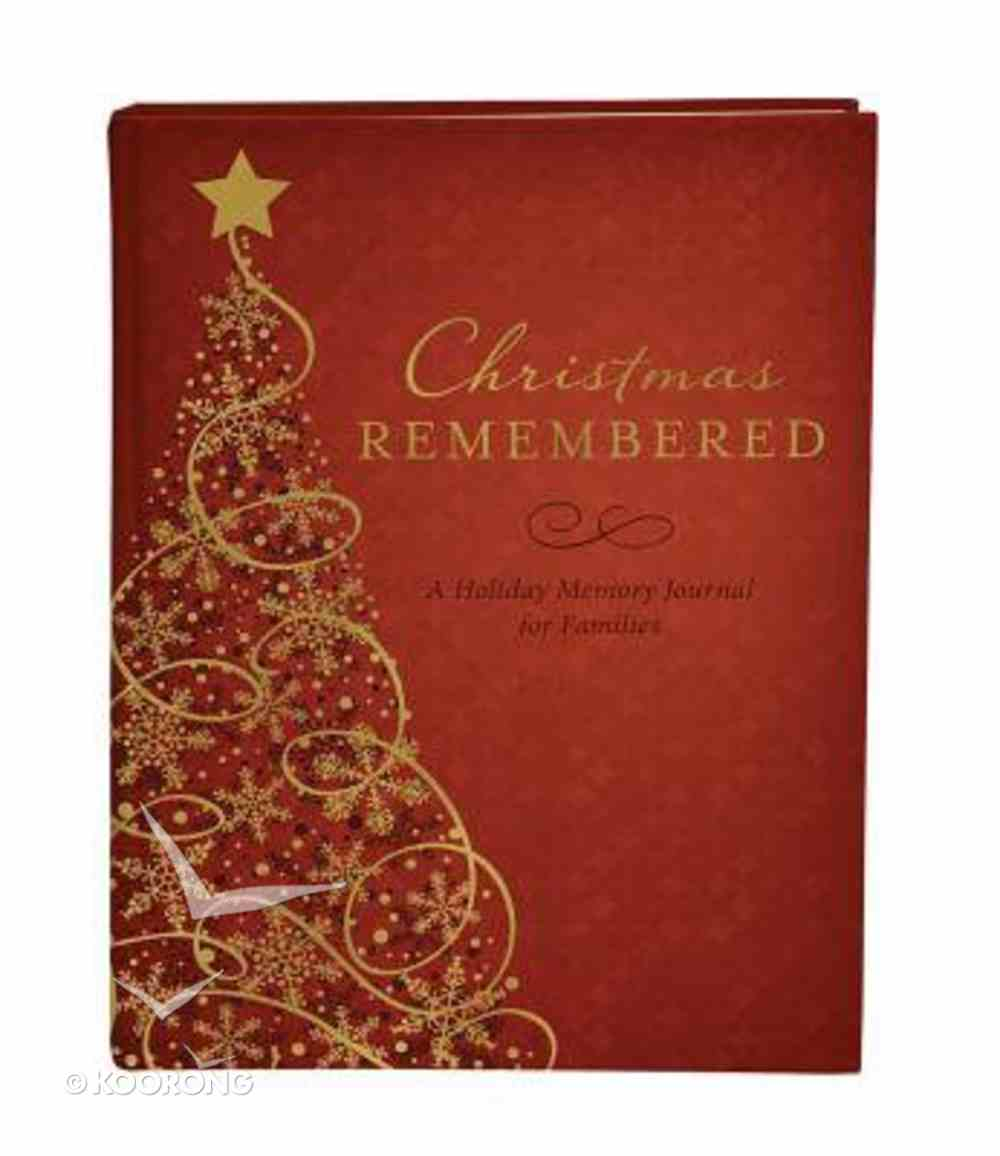 Christmas Remembered: A Holiday Memory Journal For Families Hardback